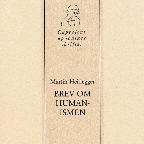 Martin Heidegger - Brev om humanismen (Gustav Jørgen Pedersen og Lars Holm-Hansen)