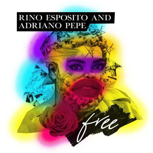 Rino Esposito X Adriano Pepe - Free (Radio Mix)