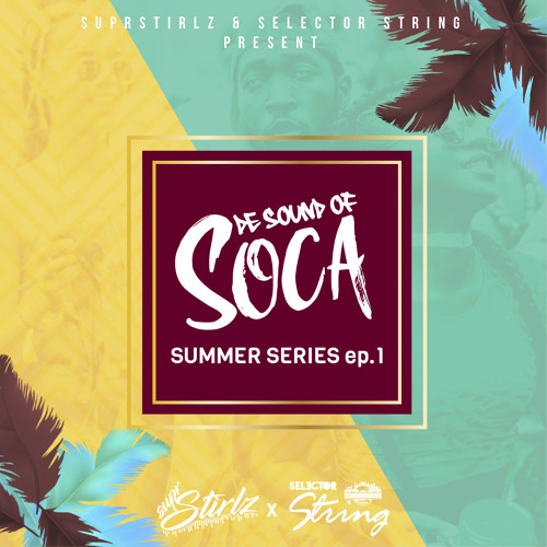 De Sound of Soca: Summer Soca ep. 1