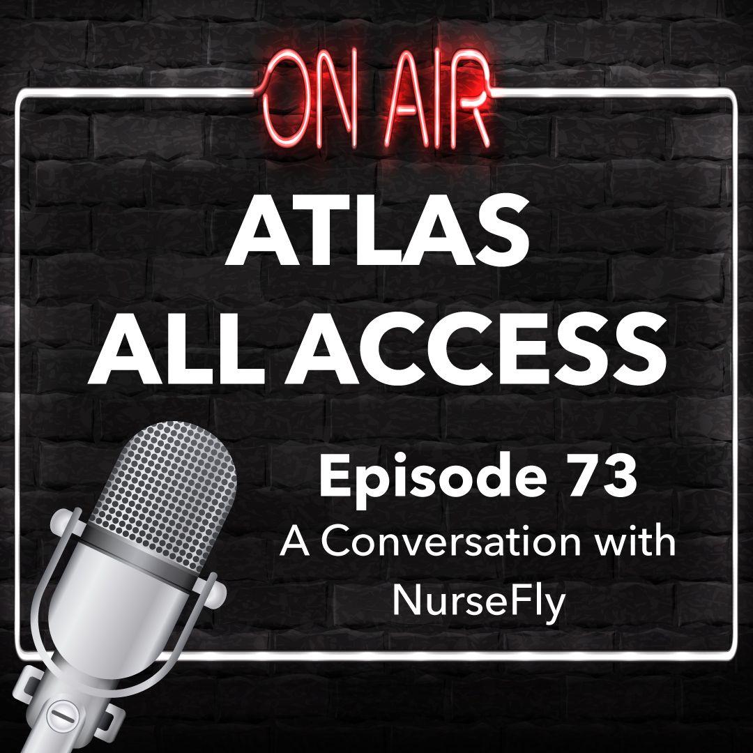 Atlas All Access #73 - NurseFly