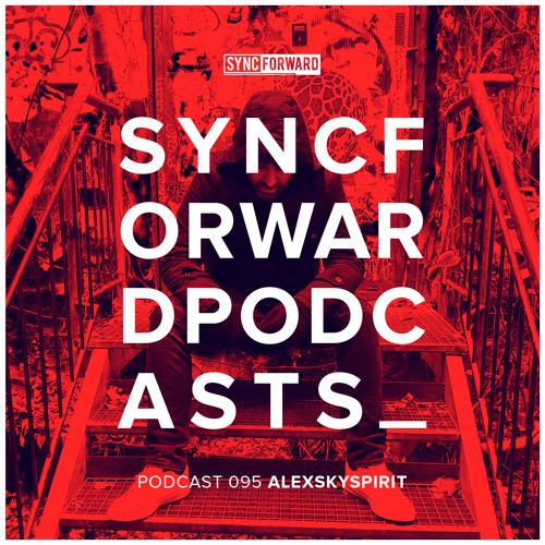 Sync Forward Podcast 095 - Alexskyspirit