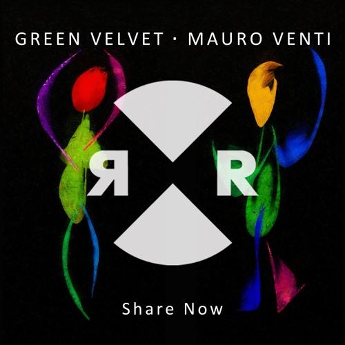 Green Velvet & Mauro Venti - Share Now