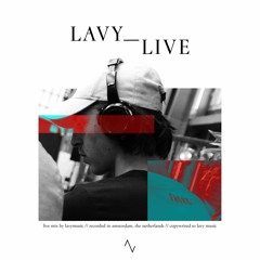 LAVY_LIVE // LIVE MIX 1   GROOVE
