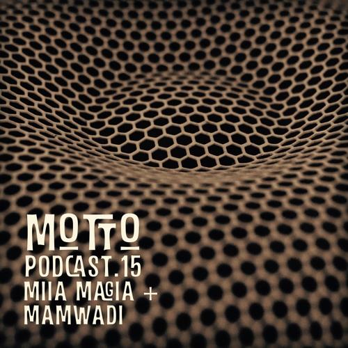 MOTTO Podcast.15 Miia Magia + Mamwadi