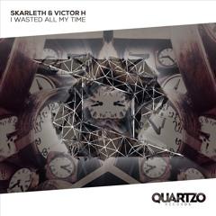 Skarleth & Victor H - I Wasted All My Time