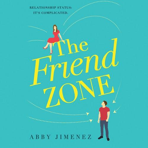 THE FRIEND ZONE by Abby Jimenez. Read by Teddy Hamilton and Erin Mallon - Audiobook Excerpt