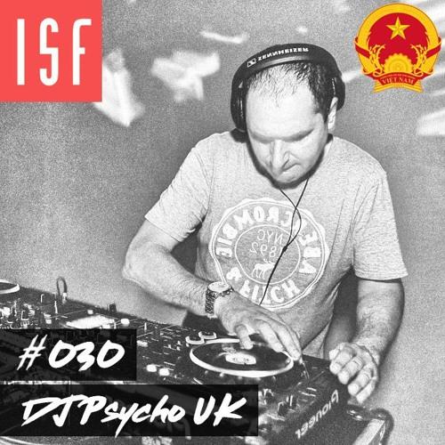ISF Radio Podcast #030 w/ DJ Psycho-UK (Southeast Asia Special: Vietnam)