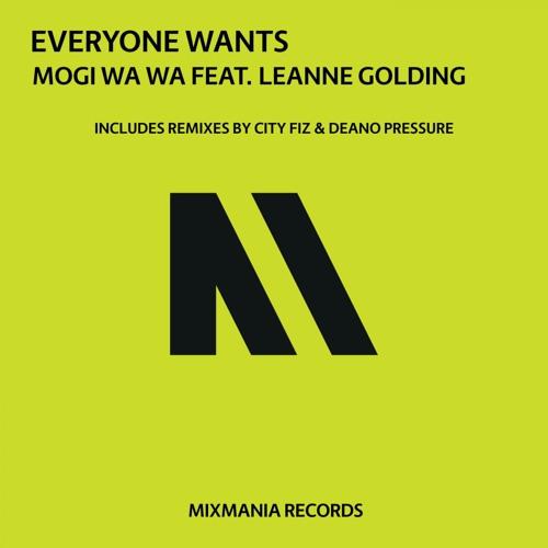 Everyone Wants feat. Leanne Golding (Deano Pressure Remix)By Mogi Wa Wa
