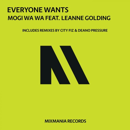 Everyone Wants Feat. Leanne Golding (City Fiz Remix)By Mogi Wa Wa ft. Leanne Golding