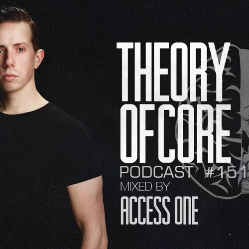 Theory Of Core: Podcast 151 Mixed By Access One (2019)