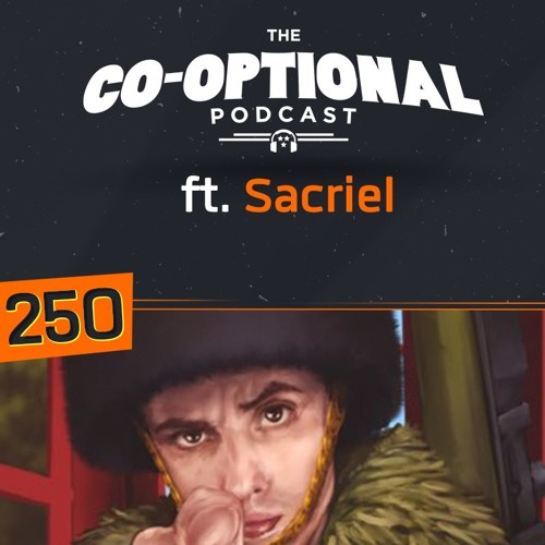 The Co-Optional Podcast Ep. 250 ft. Sacriel