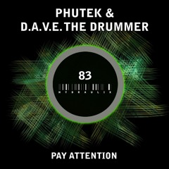 Dave The Drummer & Phutek - Pay Attention - Hydraulix 83