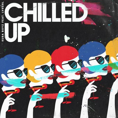 chilled-up-kura-boyz-ft-lvrgrl
