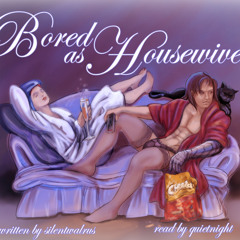 bored as housewives
