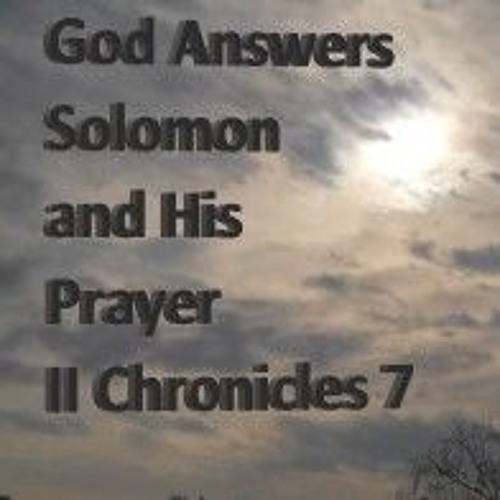 God Answers Solomon And His Prayer. II Chronicles 7