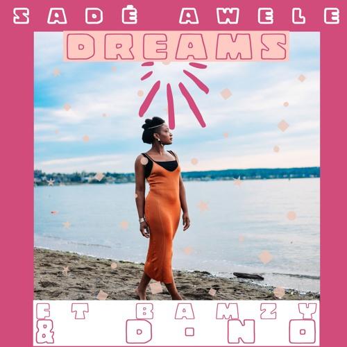 Dreams (Feat. Bamzy & D-NO)