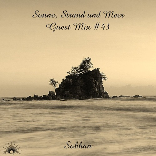 Sonne, Strand und Meer Guest Mix #43 by Sobhan