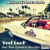 Feel Good feat. Duce Luciano & Slim Chill