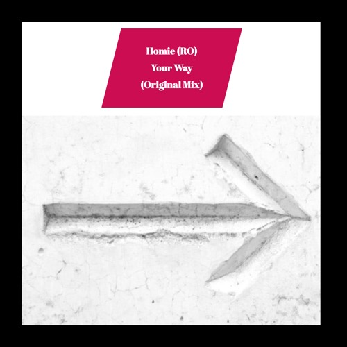 Homie (RO) - Your Way (Original Mix)