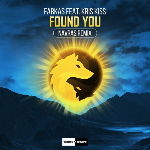 Farkas feat. Kriss Kiss - Found You (Navras Remix)
