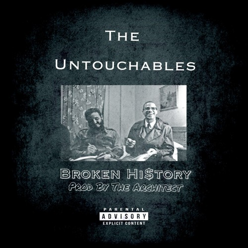 Broken Hi$tory Feat.The Untouchables(Jay Holly,NTF Ca$a, Kincee) (Prod By The Architect)