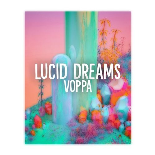VoppaMusic - voppa - lucid dreams | Spinnin' Records