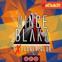 Vince Blakk - Explorer Club (#eClub31)
