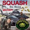 (((Squash - 6ix Boss Selected Hits)))