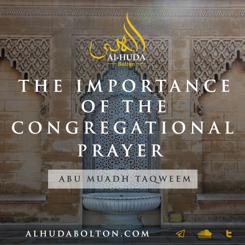 Importance Of The Congregational Prayer