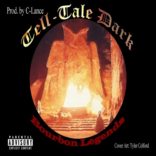 Bourbon Legends - Tell-Tale Dark (Prod. by C-Lance)