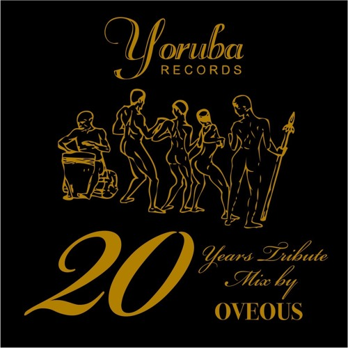 Yoruba Records and Osunlade 20 Yrs Tribute Mix by OVEOUS