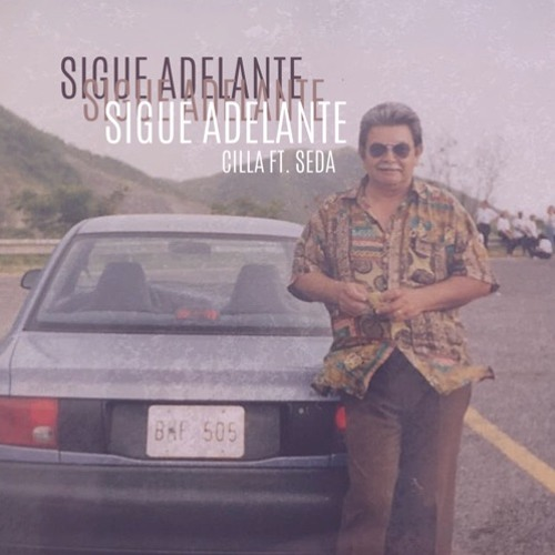 Sigue Adelante - CILLA ft. SEDA