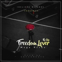 Mega Prinx - Freedom Lover Re - Up (prod By AKthEbeatZ) Artwork