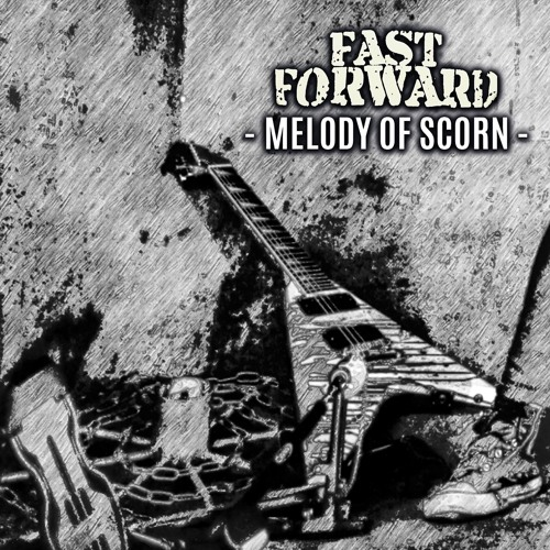 Fast Forward - Melody Of Scorn