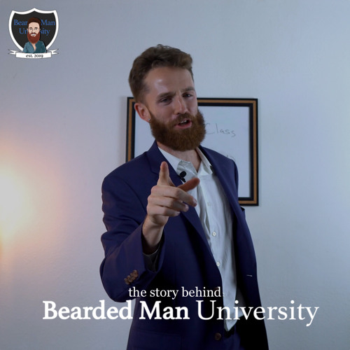 What is the Bearded Man University?