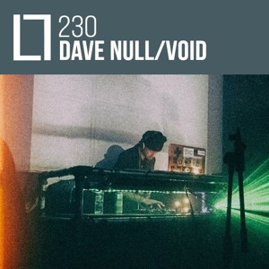 Loose Lips Mix Series - 230 - Dave NULL/VOID
