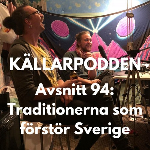 Avsnitt 94: Traditionerna som förstör Sverige