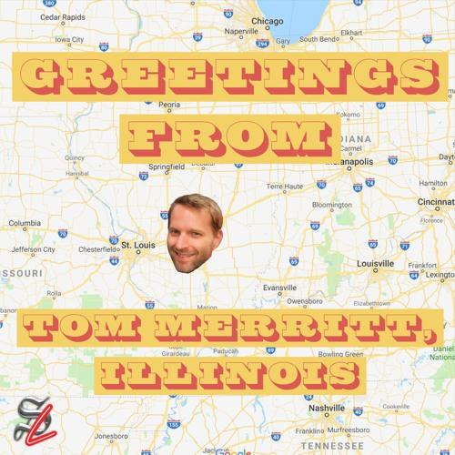 #356 - Greetings from Tom Merritt, Illinois