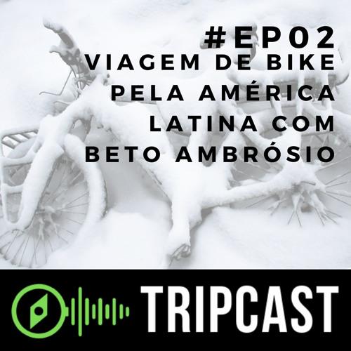 Viagem de bike pela América Latina com Beto Ambrósio | #EP02