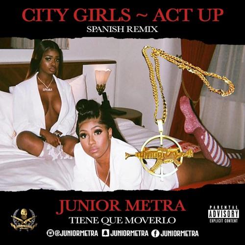 City Girls - Act Up SPANISH REMIX (Tiene Que Moverlo) Junior Metra