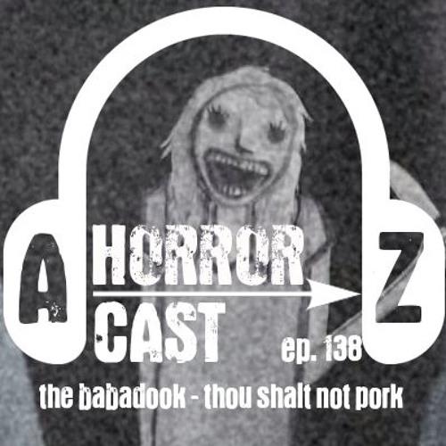 Ep 138 - The Babadook - Thou Shalt Not Pork