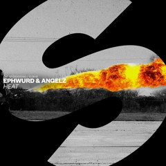 Ephwurd & ANGELZ - Heat [OUT NOW]