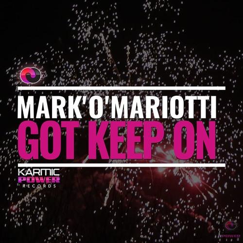 Mark 'O' Mariotti - Got Keep On (Original Mix)