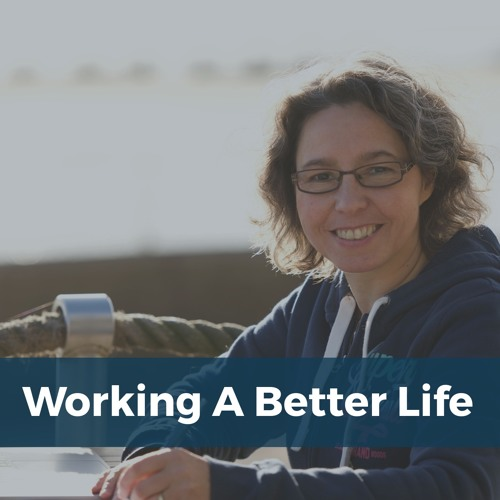 Working A Better Life Podcast
