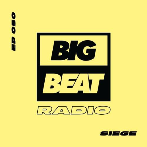 Big Beat Radio: EP #50 - Siege (Undr Siege Mix)