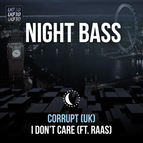 Corrupt (UK) - I Don't Care (ft. Raas)