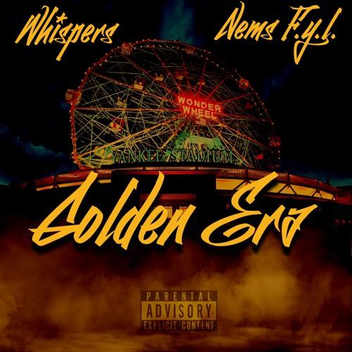 Golden Era - Whispers  Ft Nems F.Y.L.