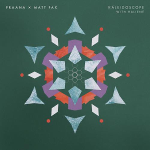 PRAANA x Matt Fax with HALIENE - Kaleidoscope [OUT NOW]