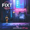 FiXT Neon: Arcade Nights (Fury Weekend DJ Mix)