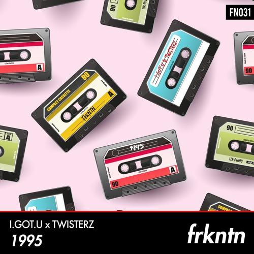 I.GOT.U x TWISTERZ - 1995